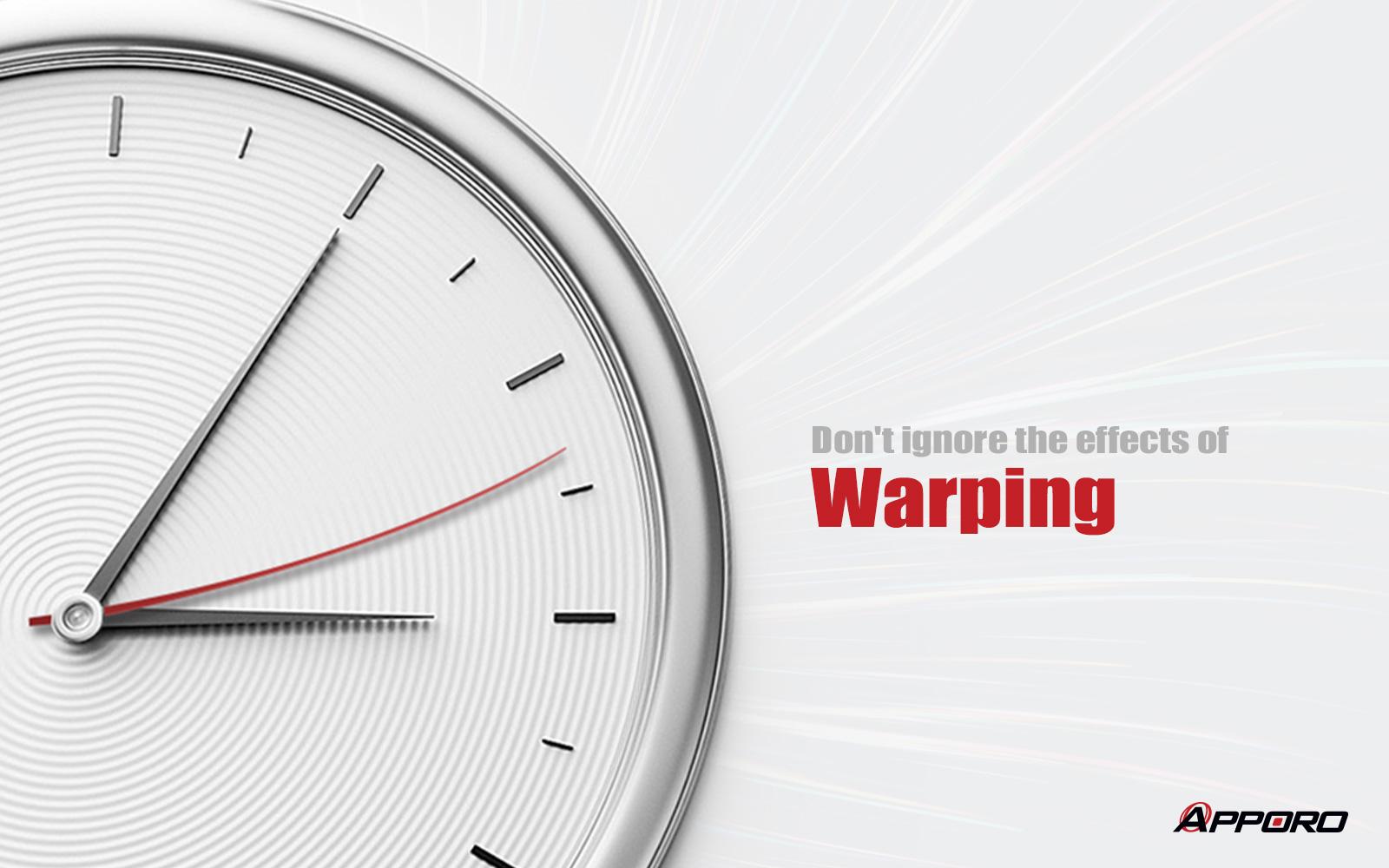 APPORO-Design Matters (Part 3) - Warping